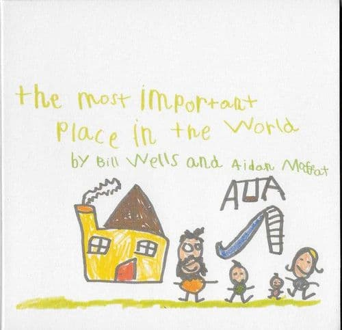 Bill Wells & Aidan Moffat<br>The Most Important Place In The World<br>CD